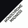 MonochromeMadness